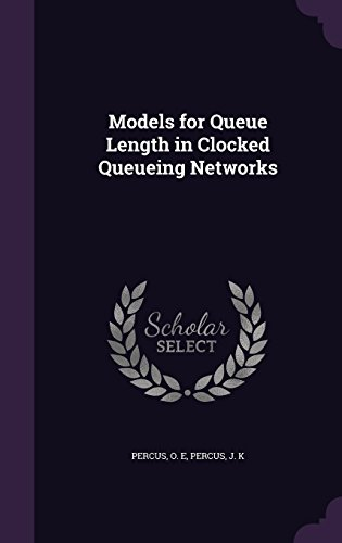 Models for Queue Length in Clocked Queueing Networks