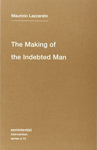 Making of the Indebted Man (Semiotext(e) / Intervention Series)