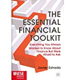 img - for The Essential Financial Toolkit: Everything You Always Wanted To Know About Finance But Were Afraid To Ask (IESE Business Collection) (Hardback) - Common book / textbook / text book