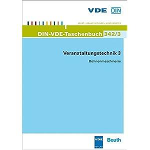 Veranstaltungstechnik 3: Bühnenmaschinerie (DIN-VDE-Taschenbücher)