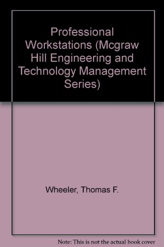 Professional Workstations (Mcgraw Hill Engineering and Technology Management Series) PDF