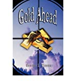 img - for [(Gold Ahead by George S. Clason (the Author of the Richest Man in Babylon))] [Author: George Samuel Clason] published on (May, 2007) book / textbook / text book
