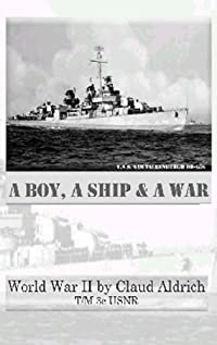 A Boy, A Ship And A War: World War Ii by Claud Aldrich ebook deal