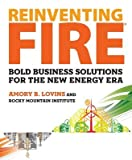 img - for Reinventing Fire( Bold Business Solutions for the New Energy Era)[REINVENTING FIRE][Hardcover] book / textbook / text book