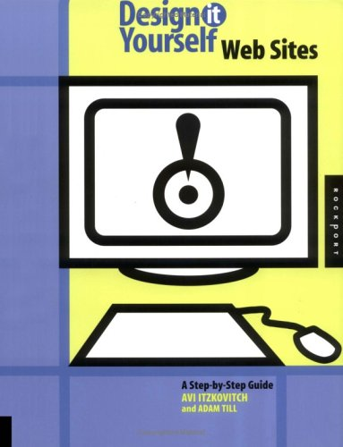Design-It-Yourself: Web Sites: A Step-by-Step Guide (Design It Yourself)