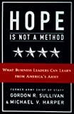 Hope Is Not A Method (0812927877) by Gordon R. Sullivan