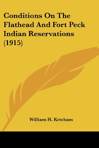 Conditions on the Flathead and Fort Peck Indian Reservations (1915)