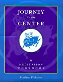Journey to the Center: A Meditation Workbook