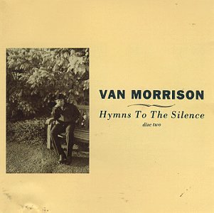 Van Morrison - Hymns To The Silence (CD 2) - Zortam Music