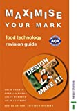 img - for Design and Make It! - Maximise Your Mark: Revision Guide: Food Technology (Design & Make It!) book / textbook / text book
