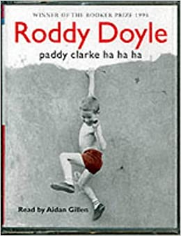 a look at the literally techniques used in paddy clarke ha ha ha by roddy doyle Through the use of a variety of literary techniques, doyle the woman who walked into doors and paddy clarke ha ha ha, roddy doyle paddy and his friends look.