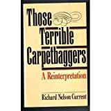img - for Those Terrible Carpetbaggers: A Reinterpretation book / textbook / text book