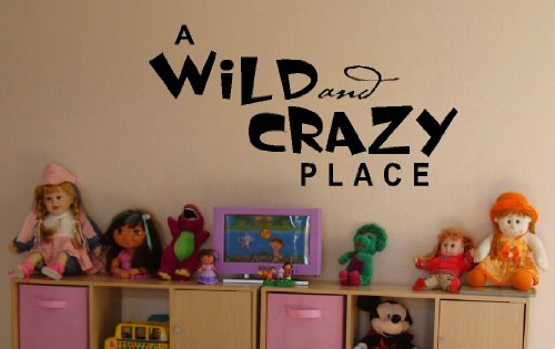 Wall Decor Plus More A Wild And Crazy Place Wall Sticker Saying for Nursery or Kid's Room Decor 44W x 23H - Black Black