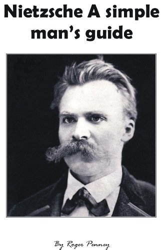 Book: Nietzsche, A Simple Man's Guide by Roger Penney