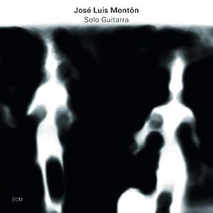 José Luis Montón - Solo Guitarra