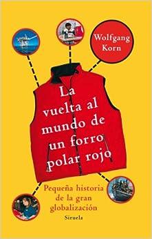 La vuelta al mundo de un forro polar rojo / Around the World in a Red