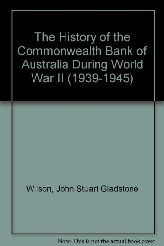 the-history-of-the-commonwealth-bank-of-australia-during-world-war-ii-1939-1945