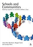 John West-Burnham Schools and Communities: Working Together to Transform Children's Lives