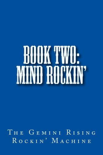 The Gemini Rising Rockin' Machine - Book Two: Mind Rockin'