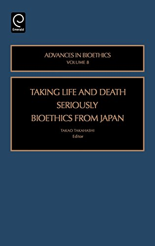Taking Life and Death Seriously: Bioethics from Japan (Advances in Bioethics) (Advances in Bioethics)