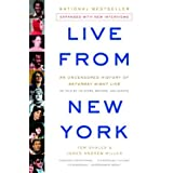 Live From New York: An Uncensored History of Saturday Night Live, as Told By Its Stars, Writers and Guests ~ Tom Shales