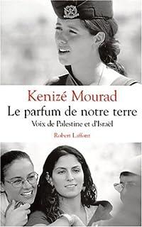 Le parfum de notre terre : voix de Palestine et d'Israël, Mourad, Kenizé