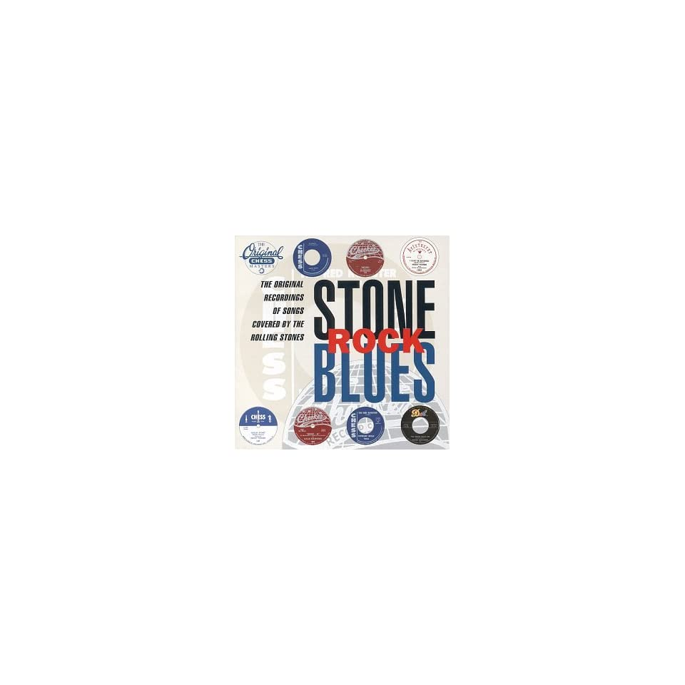 Stone Rock Blues The Original Recordings Of Songs Covered By The Rolling Stones