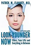 img - for Patrick M. Flaharty M. D.: Look Younger Now : Fillers, Face Lifts and Everything in Between - A 21st Century Guide (Paperback); 2012 Edition book / textbook / text book