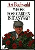 Whose Rose Garden is it Anyway? (0399134808) by Art Buchwald