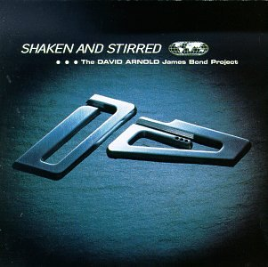 Original album cover of Shaken & Stirred: The David Arnold James Bond Project by James Bond themes