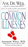 Common Illnesses (Ask Dr Weil) (0751524751) by ANDREW WEIL