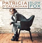 OCALLAGHAN, PATRICI - SLOW FOX