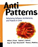 img - for AntiPatterns Refactoring Software, Architectures, and Projects in Crisis book / textbook / text book