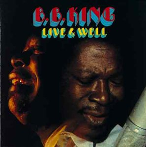 B.B. King - Live and Well - Zortam Music