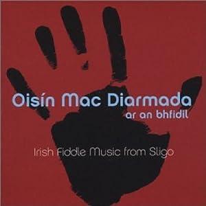 Oisin Mac Diarmada Ar An Bhfidil (Irish Fiddle Music from Sligo)