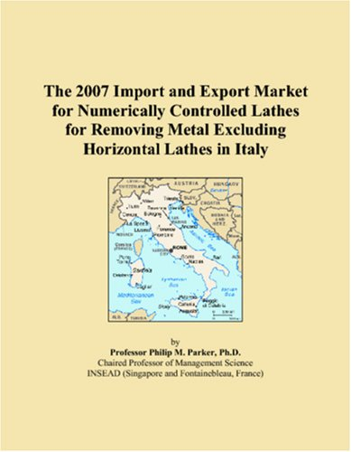 The 2007 Import and Export Market for Numerically Controlled Lathes for Removing Metal Excluding Horizontal Lathes in Italy