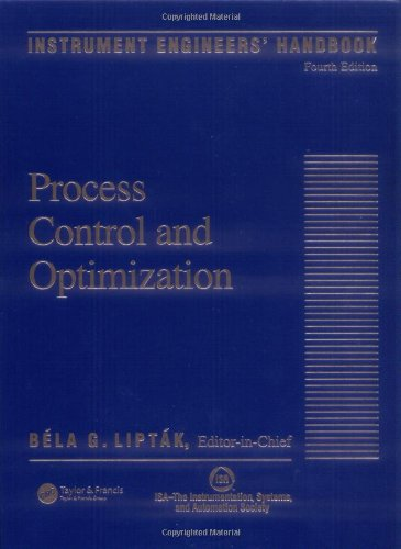 Instrument Engineers' Handbook, Vol. 2: Process Control And Optimization, 4Th Edition