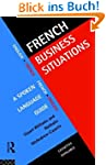 French Business Situations: A Spoken...