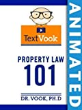 Property Law 101: The Animated TextVook