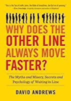 Why Does the Other Line Always Move Faster?…