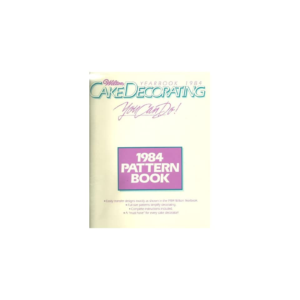 1984 Wilton Yearbook of Cake Decorating Pattern Book Books