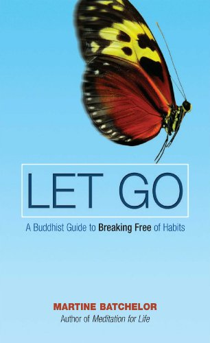 Let Go: A Buddhist Guide to Breaking Free of Habits (English Edition)