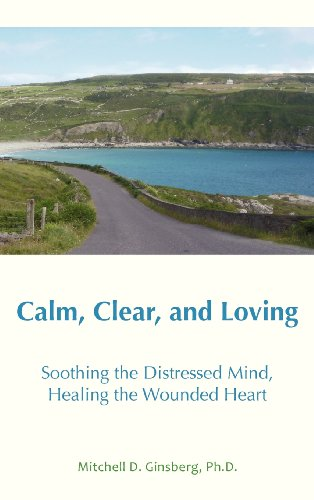 Calm, Clear, and Loving: Soothing the Distressed Mind, Healing the Wounded Heart - Malaysia Online Bookstore