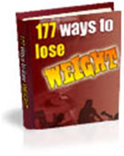 177 WAYS TO LOSE WEIGHT ,The Last Diet Plan You Will Ever Need !