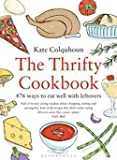 img - for The Thrifty Cookbook : 476 Ways to Eat Well with Leftovers (Paperback)--by Kate Colquhoun [2011 Edition] book / textbook / text book