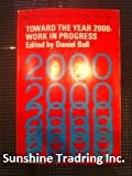 img - for Toward the Year 2000:work in Progress book / textbook / text book