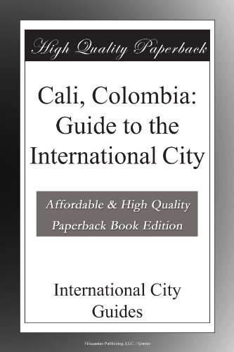 Cali, Colombia: Guide to the International City