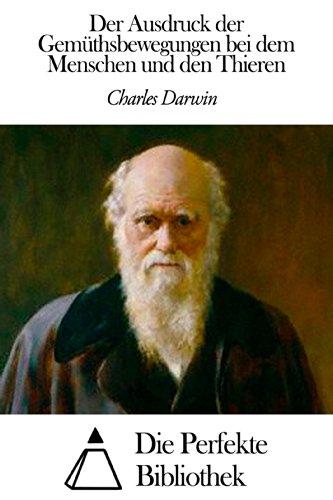 Charles Darwin - Der Ausdruck der Gemüthsbewegungen bei dem Menschen und den Thieren