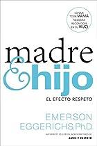 MADRE E HIJO: EL EFECTO RESPETO (SPANISH EDITION)