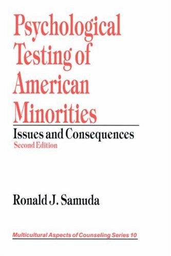 Psychological Testing Of American Minorities: Issues And Consequences (Multicultural Aspects Of Counseling And Psychotherapy)